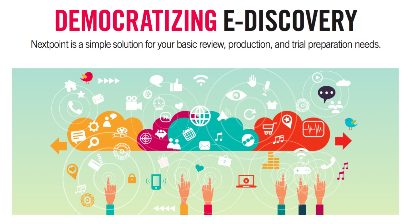 democratizing e discovery nextpoint solves review trial prep needs